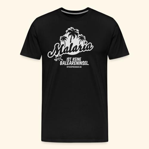 Malaria ist keine Insel - Männer Premium T-Shirt