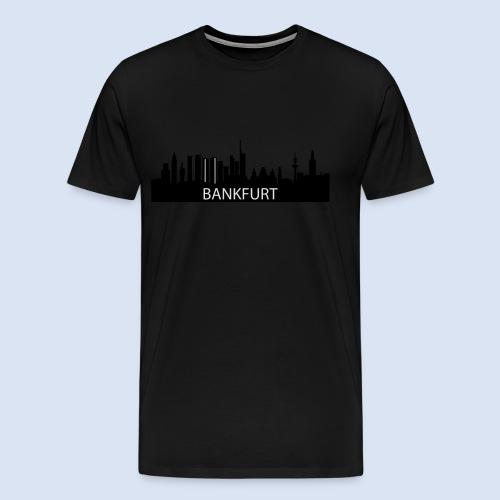 BEMBELTOWN DESIGN - BANKFURT FRANAKFURT - Männer Premium T-Shirt