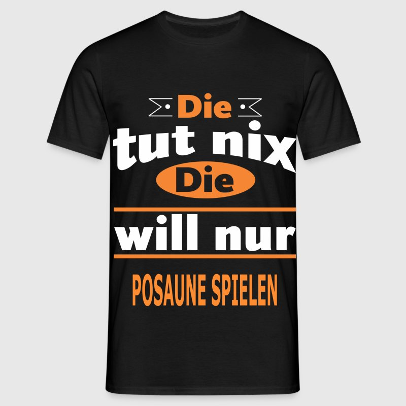POSAUNE SPIELEN T-Shirts - Männer T-Shirt