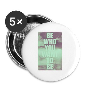 BTI Who You Want To Be - Buttons small 25 mm