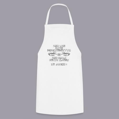 Ich bin kein Morgenmuffel - Kochschürze