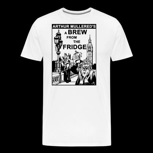 A Brew From The Fridge - light - Men's Premium T-Shirt
