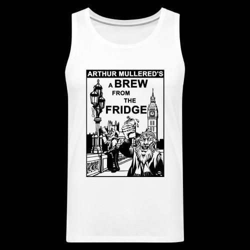 A Brew From The Fridge - light - Men's Premium Tank Top