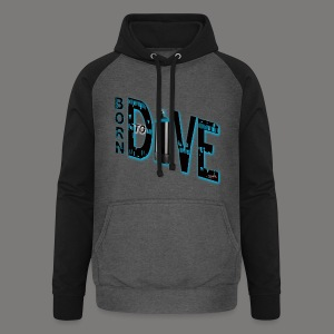 Born to Dive - Unisex Baseball Hoodie