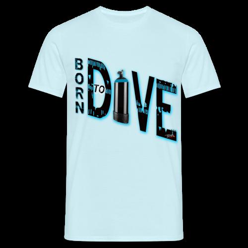 Born to Dive - Männer T-Shirt
