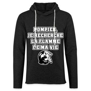 POMPIER, JE RECHERCHE LA FLAMME DE MA VIE - JEUX DE MOTS - FRANCOIS VILLE - Sweat-shirt à capuche léger unisexe
