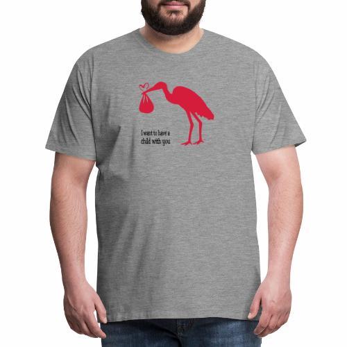 Ich will ein Kind von Dir. - Männer Premium T-Shirt