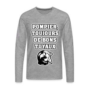 POMPIER, TOUJOURS DE BONS TUYAUX - JEUX DE MOTS - FRANCOIS VILLE - T-shirt manches longues Premium Homme