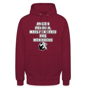ANCIEN POMPIER, MAIS JE NE FAIS PAS MON HACHE - JEUX DE MOTS - FRANCOIS VILLE - Sweat-shirt à capuche unisexe