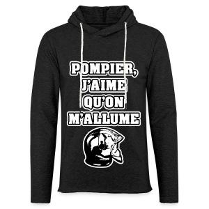 POMPIER, J'AIME QU'ON M'ALLUME - JEUX DE MOTS - FRANCOIS VILLE - Sweat-shirt à capuche léger unisexe