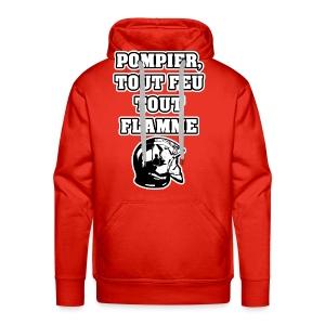POMPIER, TOUT FEU TOUT FLAMME - JEUX DE MOTS - FRANCOIS VILLE - Sweat-shirt à capuche Premium pour hommes