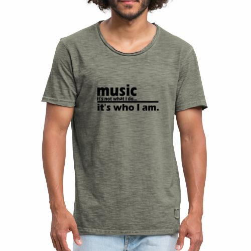 Music is who i am - Männer Vintage T-Shirt