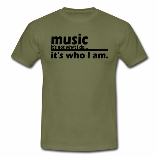 Music is who i am - Männer T-Shirt