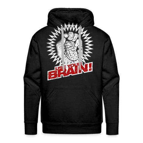 Use Your Brain! - Männer Premium Hoodie