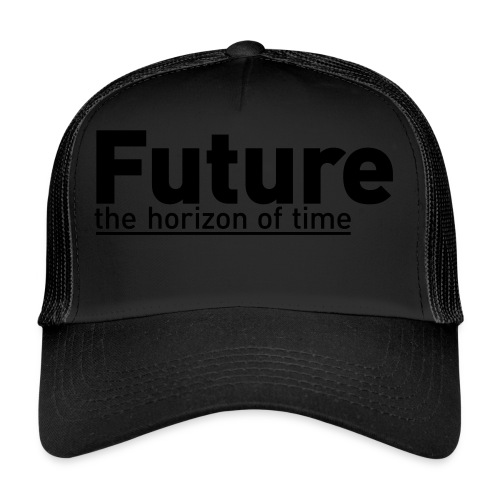 FUTURE | the horizon of time - Trucker Cap