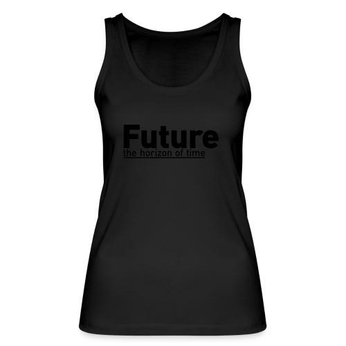 FUTURE   the horizon of time - Frauen Bio Tank Top von Stanley & Stella