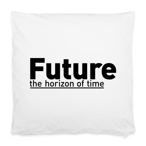 FUTURE   the horizon of time - Kissenbezug 40 x 40 cm