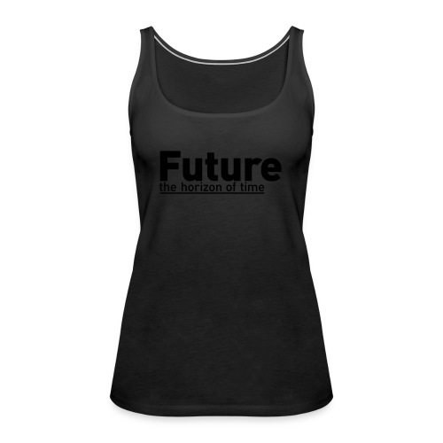 FUTURE | the horizon of time - Frauen Premium Tank Top