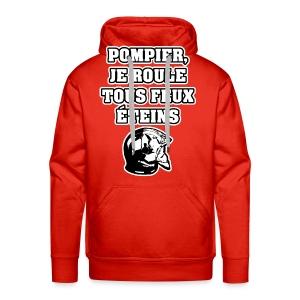 POMPIER, JE ROULE TOUS FEUX ÉTEINS - JEUX DE MOTS - FRANCOIS VILLE - Sweat-shirt à capuche Premium pour hommes