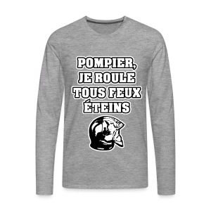 POMPIER, JE ROULE TOUS FEUX ÉTEINS - JEUX DE MOTS - FRANCOIS VILLE - T-shirt manches longues Premium Homme