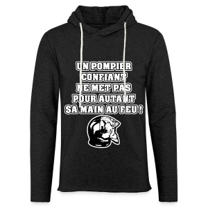 UN POMPIER CONFIANT NE MET PAS POUR AUTANT SA MAIN AU FEU - JEUX DE MOTS - FRANCOIS VILLE - Sweat-shirt à capuche léger unisexe