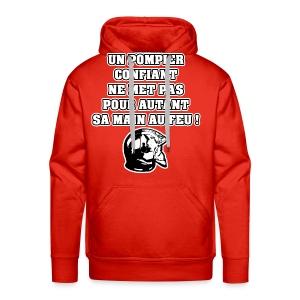 UN POMPIER CONFIANT NE MET PAS POUR AUTANT SA MAIN AU FEU - JEUX DE MOTS - FRANCOIS VILLE - Sweat-shirt à capuche Premium pour hommes