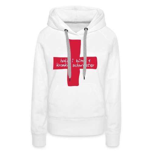 1 kranke schwesterFrauen-Shirt - Frauen Premium Hoodie