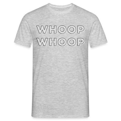 Whopp Whoop - Männer T-Shirt