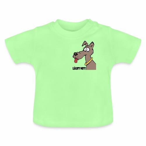 Läuft net - Baby T-Shirt