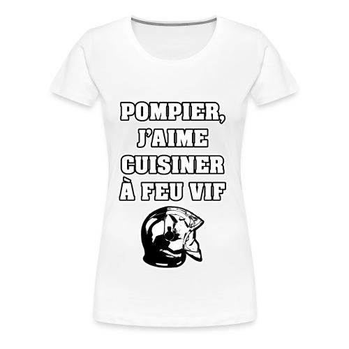 POMPIER, J'AIME CUISINER À FEU VIF - JEUX DE MOTS - FRANCOIS VILLE - T-shirt Premium Femme