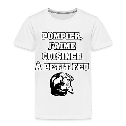 POMPIER, J'AIME CUISINER À PETIT FEU - JEUX DE MOTS - FRANCOIS VILLE - T-shirt Premium Enfant