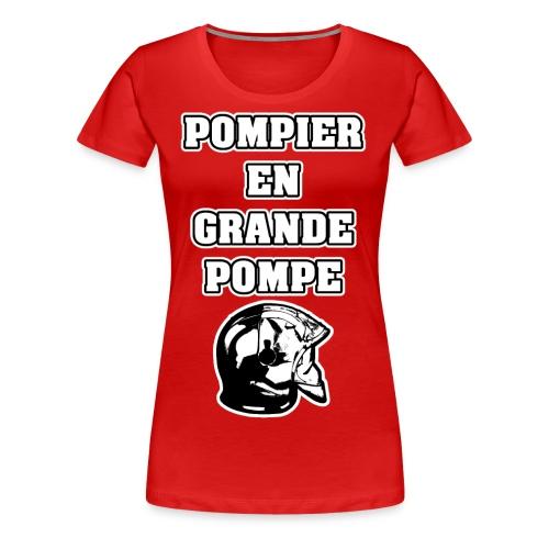 POMPIER EN GRANDE POMPE - JEUX DE MOTS - FRANCOIS VILLE - T-shirt Premium Femme