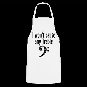 I won't cause any Trouble Bass T-Shirt - Kochschürze