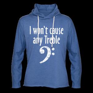 I won't cause any Trouble Bass T-Shirt - Leichtes Kapuzensweatshirt Unisex