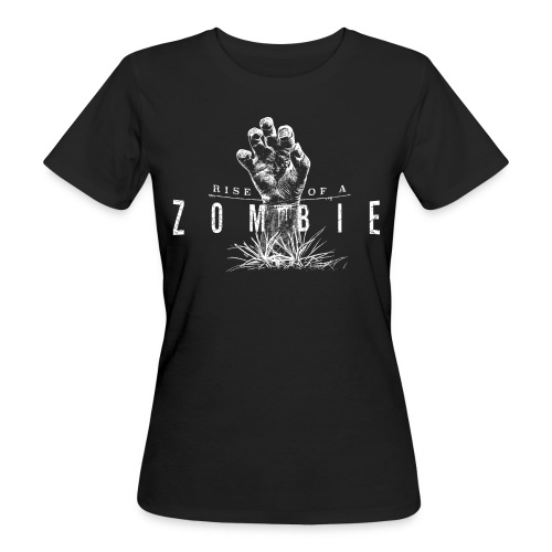 Rise of a Zombie - Frauen Bio-T-Shirt