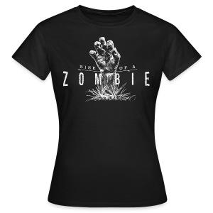 Rise of a Zombie - Frauen T-Shirt