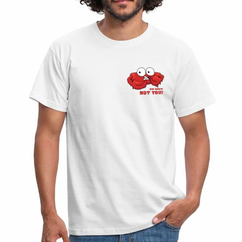 Oh nein, nicht DU! - Männer T-Shirt