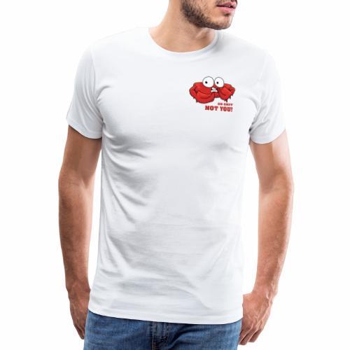 Oh nein, nicht DU! - Männer Premium T-Shirt