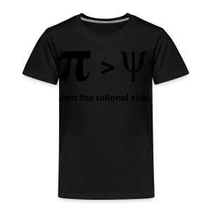 Pi larger than Psi. Join the rational side. - Kinder Premium T-Shirt