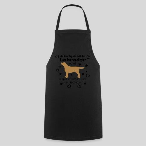 Als Gott den Labrador schuf... - Kochschürze
