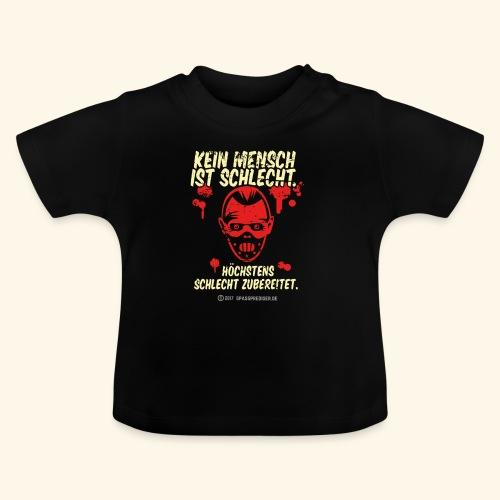Kein Mensch ist schlecht - Baby T-Shirt