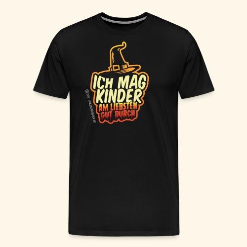 Ich mag Kinder ... am liebsten gut durch - Männer Premium T-Shirt