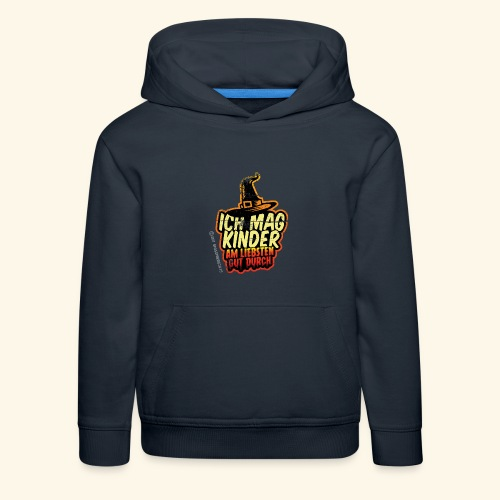 Ich mag Kinder ... am liebsten gut durch - Kinder Premium Hoodie