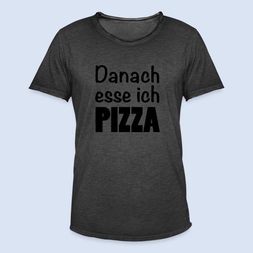 Danach esse ich Pizza - Fast Food Porn #Pizza - Männer Vintage T-Shirt