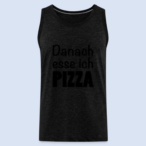 Danach esse ich Pizza - Fast Food Porn #Pizza - Männer Premium Tank Top