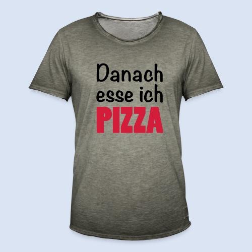 Danach esse ich PIZZA - Fast Food Porn #Foodporn - Männer Vintage T-Shirt