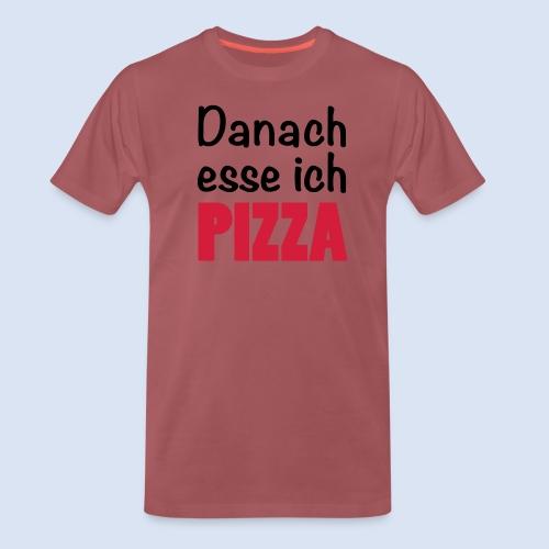 Danach esse ich PIZZA - Fast Food Porn #Foodporn - Männer Premium T-Shirt