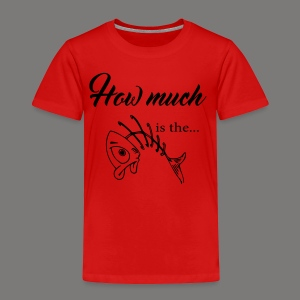 How much is the ... - Kinder Premium T-Shirt