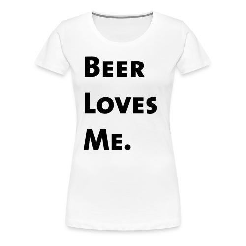 Beer Loves Me - Camiseta premium mujer