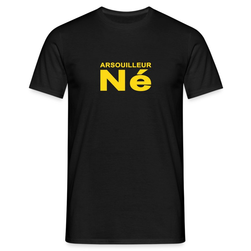 Arsouilleur Né - T-shirt Homme